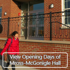 View Opening Days of new academic building: Mross-McGonigle Hall